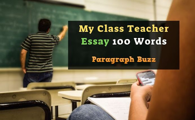 My Class Teacher Essay 100 Words