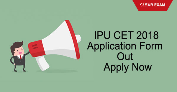 IPU CET 2018 Application Forms