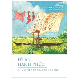 Đề Án Hạnh Phúc - Bí Mật Của Sự Thật Huy Hoàng ebook PDF EPUB AWZ3 PRC MOBI