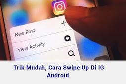 Cara Swipe Up Instagram Terbaru