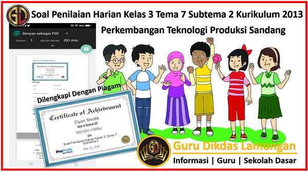 Soal Penilaian Harian Kelas 3 Tema 7 Subtema 2 Kurikulum 2013 Dilengkapi Dengan Piagam