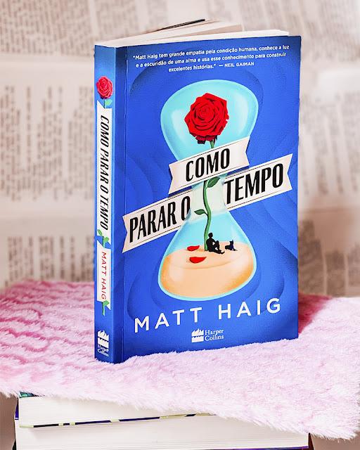 Como Parar o Tempo - Matt Haig