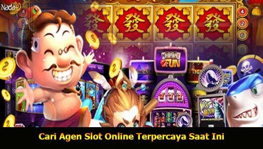 Cari Agen Slot Online Terpercaya Saat Ini