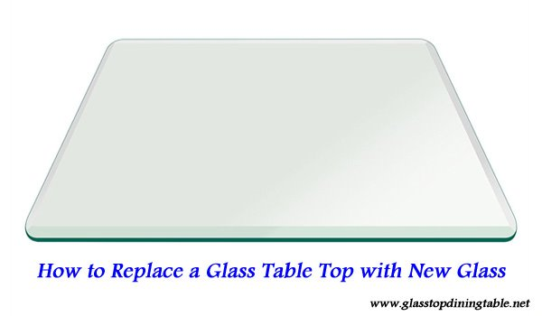 How to Replace a Glass Table Top with New Glass