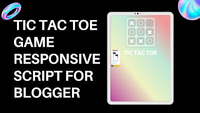 Tic tac toe game Responsive blogger script