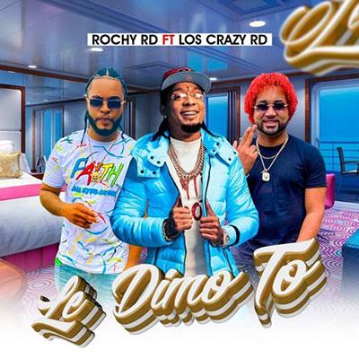 Rochy RD x Los Crazy RD – Le Dimo To