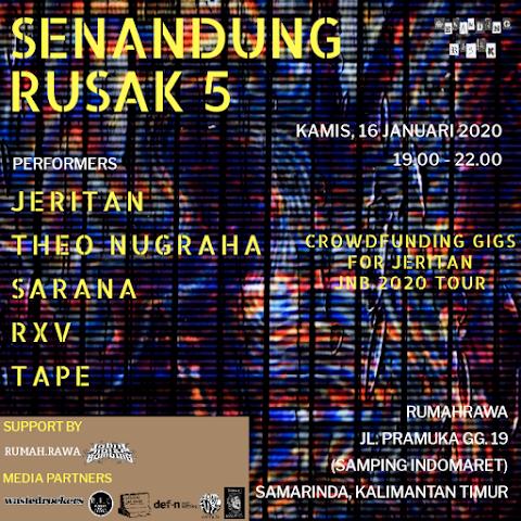 SENANDUNG RUSAK 5 (CROWDFUNDING GIGS FOR JERITAN JNB 2020 TOUR) (16/01/2020)