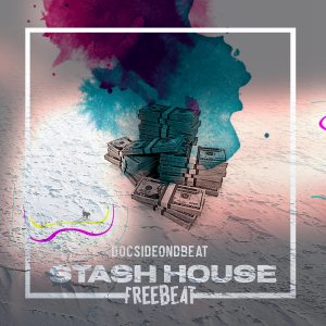[Free Beat]: Stash House (Prod By Docside)