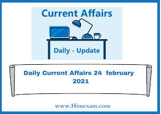Daily Current Affairs 24  february  2021