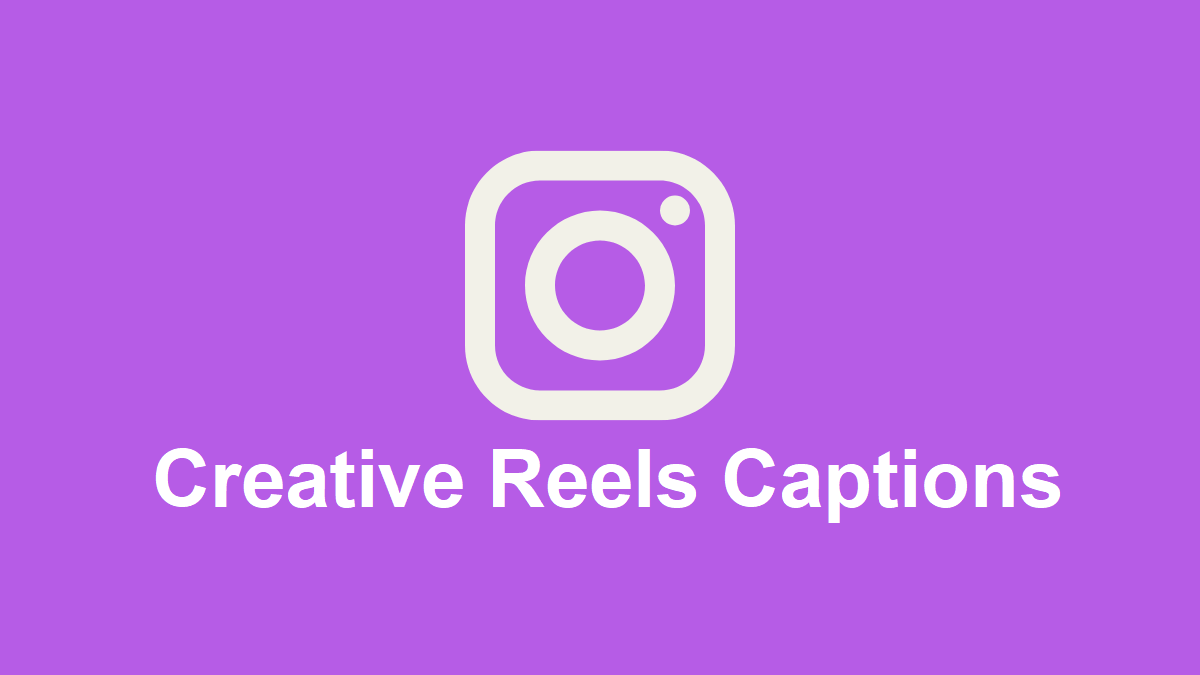 101 Creative Reels Captions (New List)