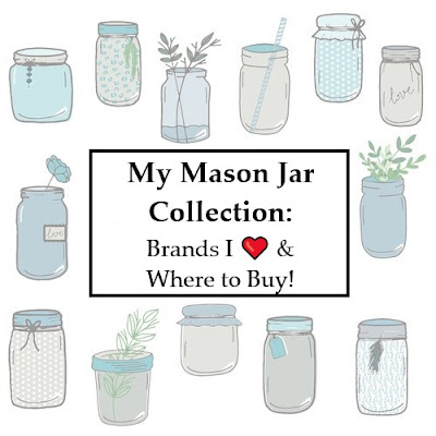 A picture of drawings of mason jars with the words My Mason Jar Collection: What I <3 & Where to Buy! across the center