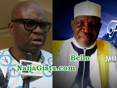 fayose insulted islamic scholar muyideen bello