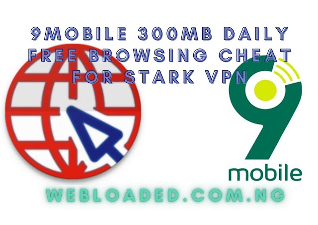 9mobile 300MB Daily Free Browsing Cheat For Stark VPN