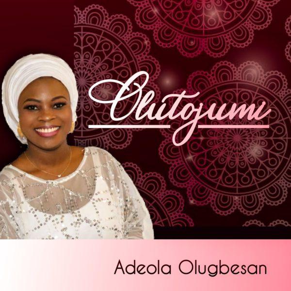 Adeola Olugbesan - Olutojumi Audio