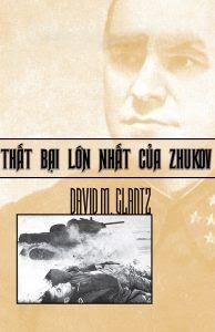 Thất Bại Lớn Nhất Của Zhukov - David M. Glantz