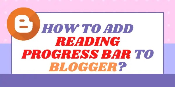 How to add reading progress bar in blogger