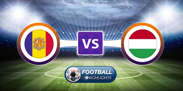 Andorra vs Hungary – Highlights