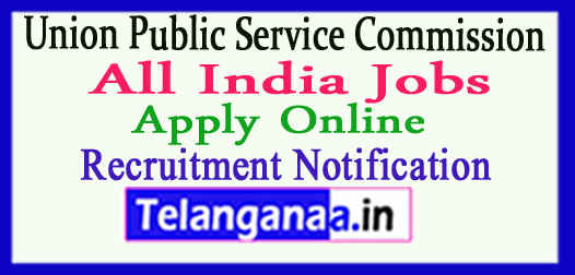 UPSC Union Public Service Commission Recruitment Notification 2017 Apply