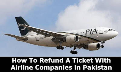 How To Refund A Ticket With Airline Companies in Pakistan