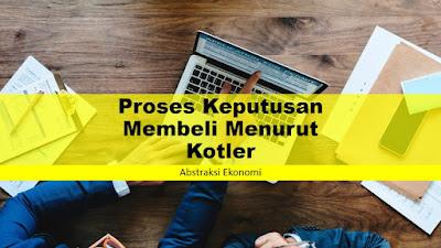 Proses Keputusan Membeli Menurut Kotler