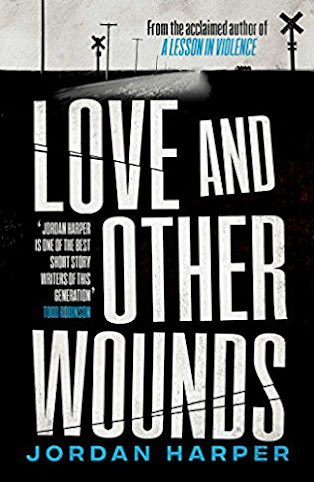 Recent Purchase: Love and Other Wounds by Jordan Harper