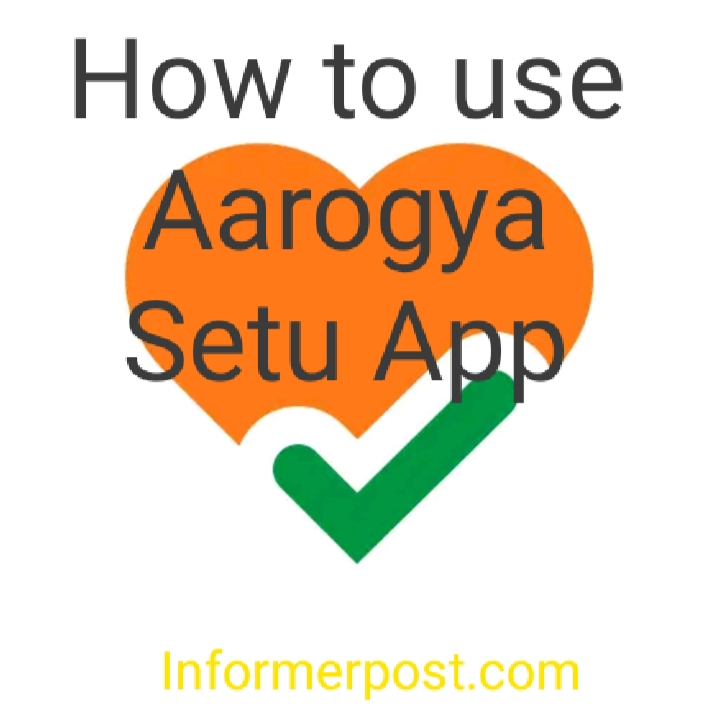 What is Aarogya Setu App , Download and How To Protect you against Covid-19