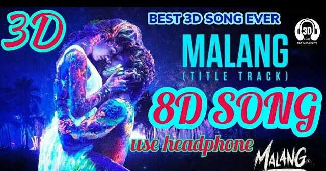 Malang Title Track 3d Song Download Malang Title Track Mp3 Song In 3d