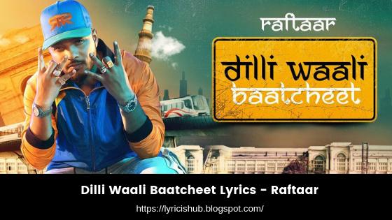 Dilli Waali Baatcheet Lyrics - Raftaar (lyricishub)