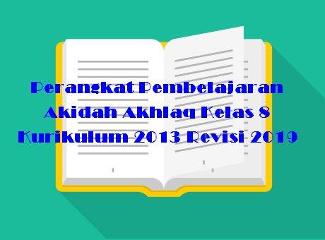 Perangkat Pembelajaran Akidah Akhlaq Kelas 8 Kurikulum 2013 Revisi 2019