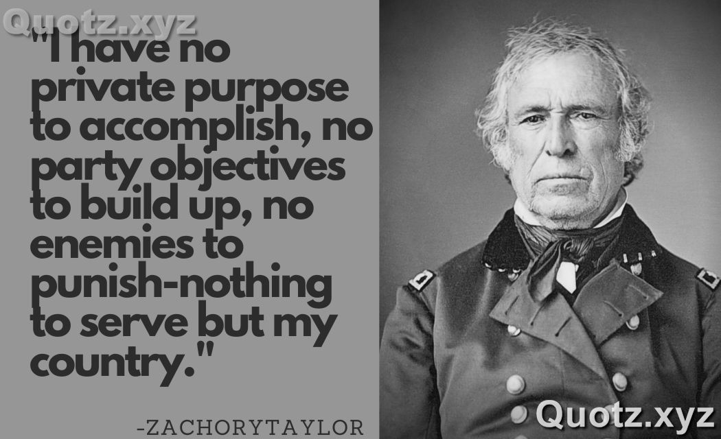 Best Quotes by Zachory Taylor on Politics, Military, War, Friends and Bible| Quotes images
