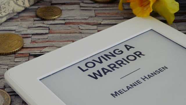 Loving A Warrior by Melanie Hansen
