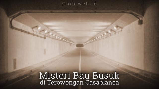 Misteri Bau Busuk di Terowongan Casablanca