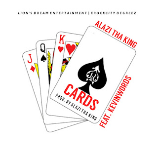 Alazi Tha King Feat. Kevin Word$ - Cards