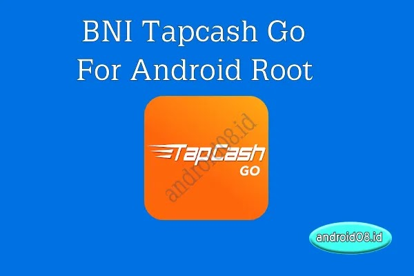 Download Aplikasi BNI Tapcash Go Root