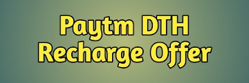 Paytm DTH Recharge Offer - Get Rs.20 Cashback On DTH Recharge