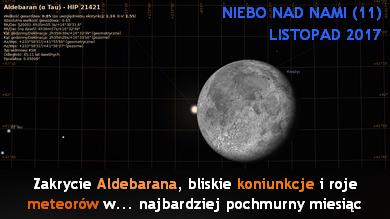NIEBO NAD NAMI (11) - Listopad 2017 - Zakrycie Aldebarana, bliskie koniunkcje i roje meteorów w najbardziej pochmurny miesiąc