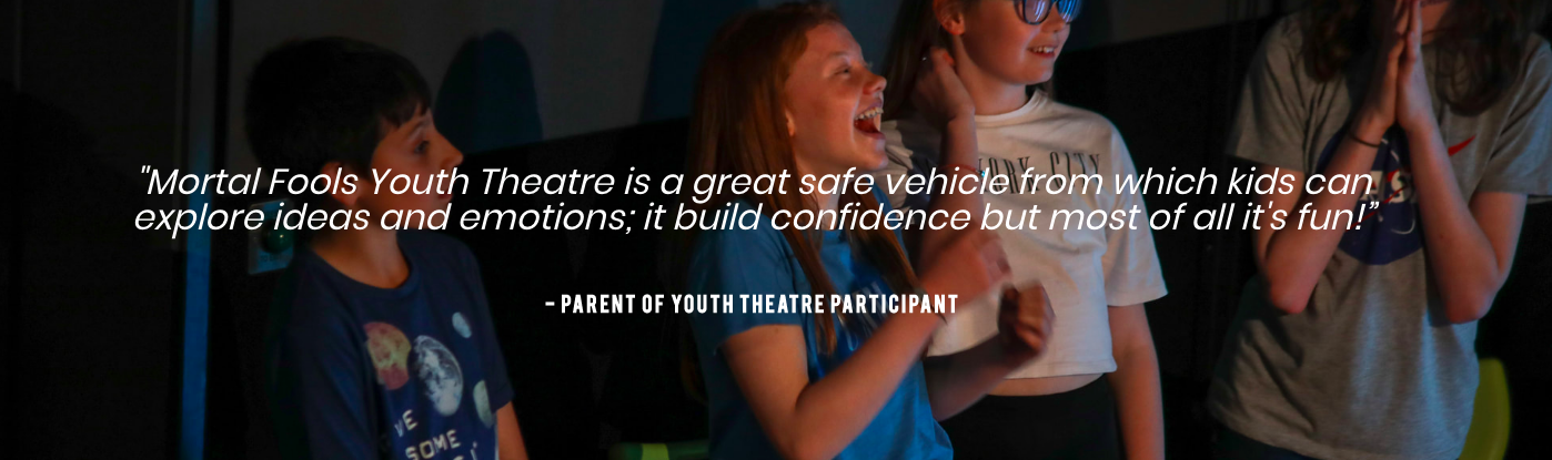 9 Reasons Why Mortal Fools Should Be On Your Radar  - youth theatre