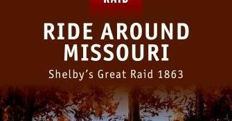 Ride Around Missouri - Shelbys Great Raid 1863