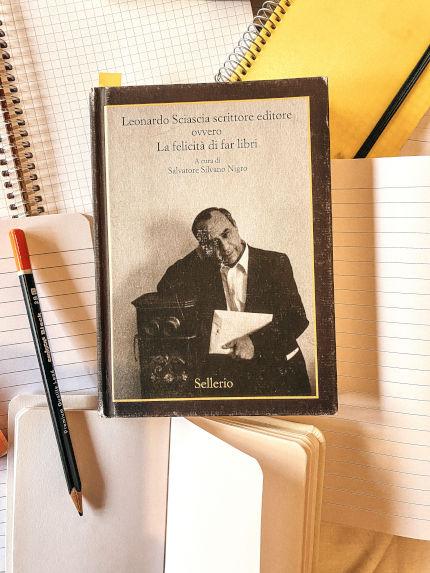 Copertina per la recensione del libro Leonardo Sciascia scrittore editore ovvero La felicità di far libri, curato Salvatore Nigro