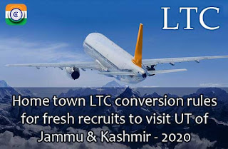 Grant of one additional Home Town LTC conversion to Fresh Recruits to visit UT of Jammu & Kashmir