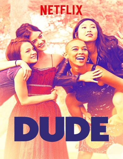 Dude [2018] [DVDR] [NTSC] [CUSTOM HD] [Latino]