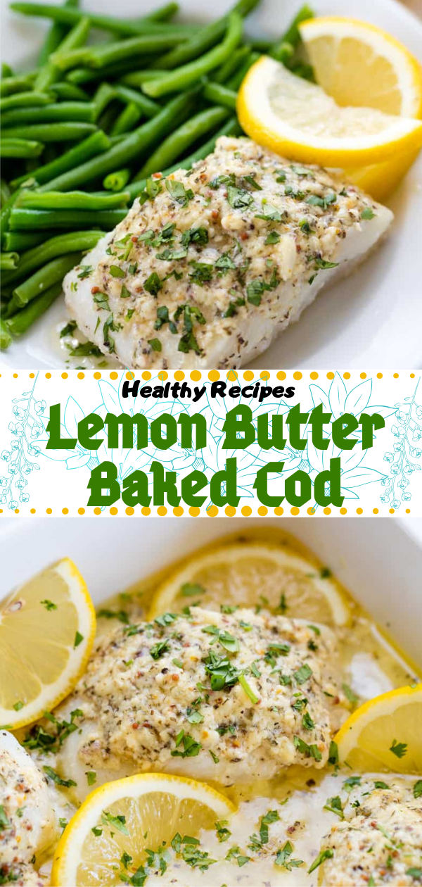 Healthy Recipes | Lemon Butter Baked Cod, Healthy Recipes For Weight Loss, Healthy Recipes Easy, Healthy Recipes Dinner, Healthy Recipes Pasta, Healthy Recipes On A Budget, Healthy Recipes Breakfast, Healthy Recipes For Picky Eaters, Healthy Recipes Desserts, Healthy Recipes Clean, Healthy Recipes Snacks, Healthy Recipes Low Carb, Healthy Recipes Meal Prep, Healthy Recipes Vegetarian, Healthy Recipes Lunch, Healthy Recipes For Kids, Healthy Recipes Crock Pot, Healthy Recipes Videos, Healthy Recipes Weightloss, Healthy Recipes Chicken, Healthy Recipes Heart, Healthy Recipes For One, Healthy Recipes For Diabetics, Healthy Recipes Smoothies, Healthy Recipes For Two, Healthy Recipes Simple, Healthy Recipes For Teens, Healthy Recipes Protein, Healthy Recipes Vegan, Healthy Recipes For Family, Healthy Recipes Salad, Healthy Recipes Cheap, Healthy Recipes Shrimp, Healthy Recipes Paleo, Healthy Recipes Delicious, Healthy Recipes Gluten Free, Healthy Recipes Keto, Healthy Recipes Soup, Healthy Recipes Beef, Healthy Recipes Fish, Healthy Recipes Quick, Healthy Recipes For College Students, Healthy Recipes Slow Cooker, Healthy Recipes With Calories, Healthy Recipes For Pregnancy, Healthy Recipes For 2, Healthy Recipes Wraps, Healthy Recipes Yummy, Healthy Recipes Super, Healthy Recipes Best,  #healthyrecipes #recipes #food #appetizers #dinner #lemon #butter #baked
