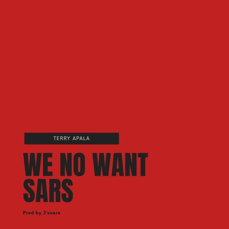 "Terry Apala – ""We No Want Sars"" #Arewapublisize"