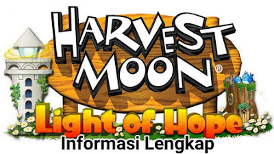 Info Lengkap Harvest Moon: Light of Hope