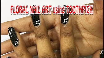 Easy Homemade FLORAL NAIL ART using TOOTHPICK