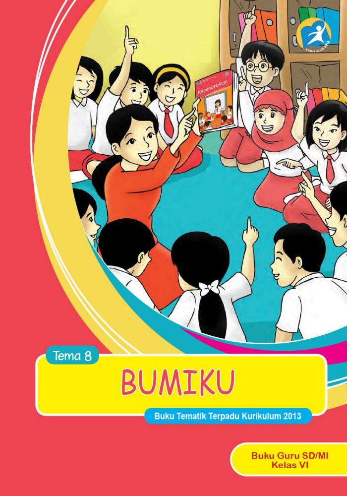 Buku Guru Tematik SD Kelas VI Tema 8 Bumiku