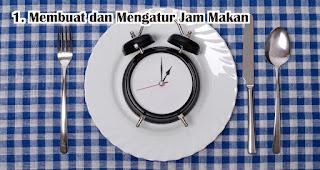 Membuat dan Mengatur Jam Makan Agar Tidak Gemuk Selama WFH