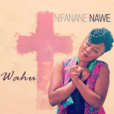Download AUDIO Wahu - Nifanane Nawe