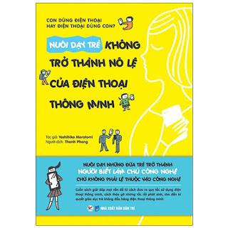 Nuôi Dạy Trẻ Không Trở Thành Nô Lệ Của Điện Thoại Thông Minh ebook PDF-EPUB-AWZ3-PRC-MOBI