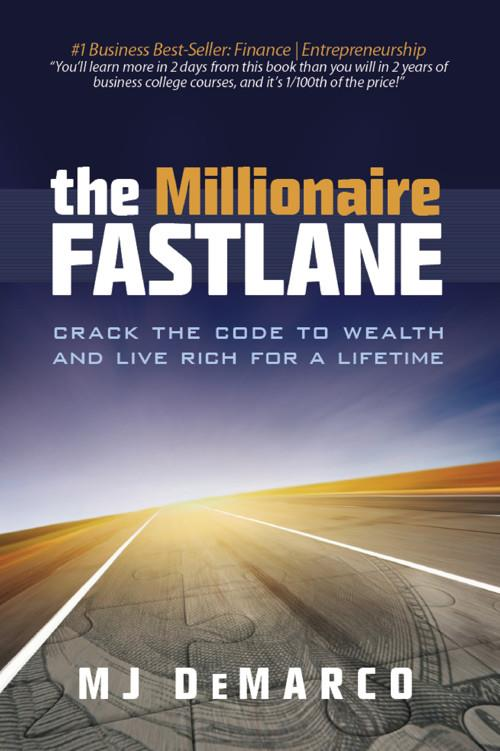 The Millionaire Fastlane By MJ DeMarco PDF